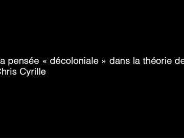 La pensée «décoloniale» dans la théorie de l'art, Chris Cyrille