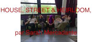 HOUSE, STREET & HEIRLOOM, PAR SARAH MERCADANTE